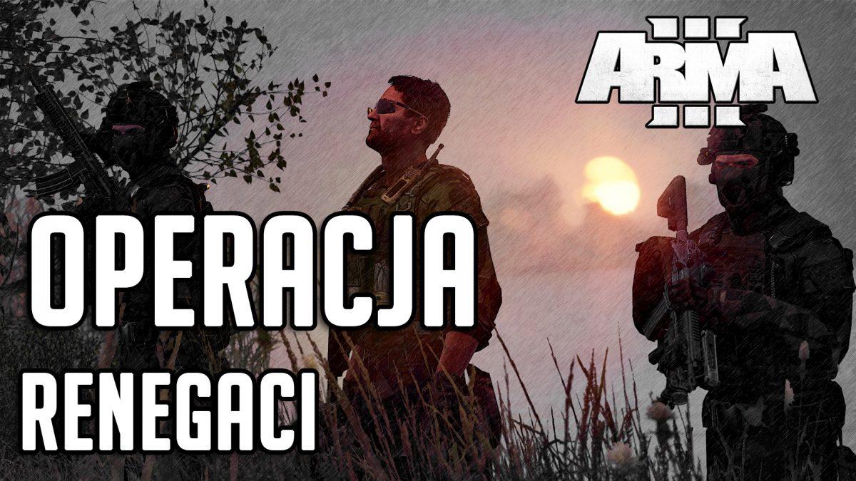 OPERACJA: RENEGACI – ARMA 3 PL | WIELKI CO-OP | RP